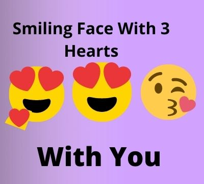 Smiling Face With 3 Hearts Emoji Meaning